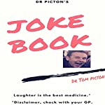Dr Pictons' Joke Book: Laughter Is the Best Medicine | Tom Picton