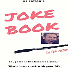 Dr Pictons' Joke Book: Laughter Is the Best Medicine Audiobook by Tom Picton Narrated by Tom Picton