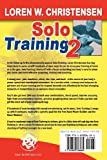 Solo Training 2: The Martial Artists Guide to Building the Core for Stronger, Faster and More Effective Grappling, Kicking and Punching (No. 2)