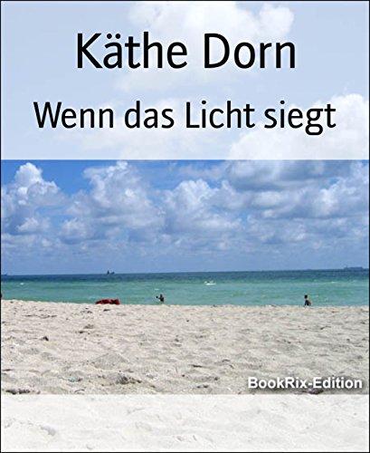 Wenn das Licht siegt: Erzählungen (German Edition)