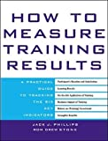 How to Measure Training Results 1st Edition