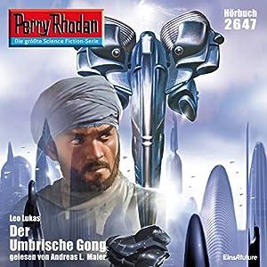 Der Umbrische Gong (Perry Rhodan 2647) Hörbuch