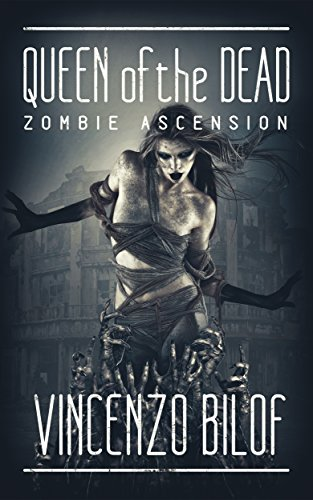 The Queen of the Dead (Zombie  Ascension Book 2) by [Bilof, Vincenzo]