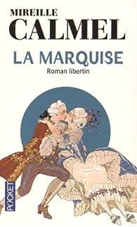 La Marquise par Mireille Calmel