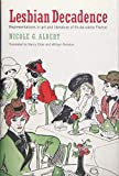 Lesbian Decadence: Representations in Art and Literature of Fin-de-Siècle France