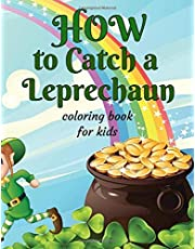 How To Catch A Leprechaun: st patrick's day book gift for kids , preschools toddlers .... st patrick's day coloring book for kids all ages color Leprechauns , shamrocks ....