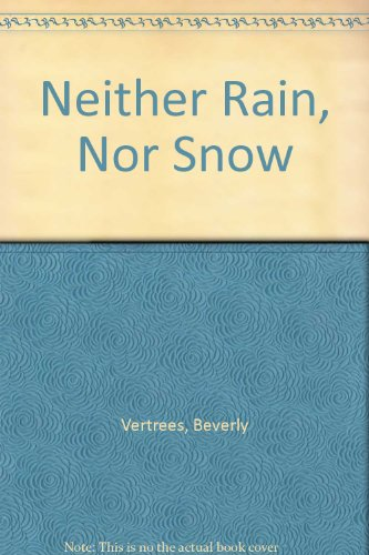 Neither Rain Nor Snow (Neither Snow)