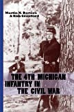 img - for The 4th Michigan Infantry in the Civil War book / textbook / text book