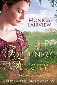 Fortune & Felicity: A Pride & Prejudice V