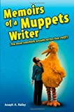 Memoirs of a Muppets Writer, Joseph Bailey, 0615495583