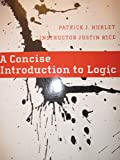 A Concise Introduction to Logic (2013, Patrick J. Hurley & Justin Rice)
