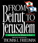 From Beirut to Jerusalem | Thomas L. Friedman