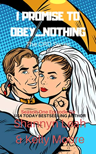 I Promise to Obey   Nothing (The CRD Series Book 6)