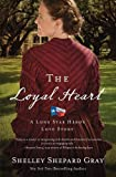 The Loyal Heart (A Lone Star Hero's Love Story)