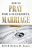 img - for How To PRAY For A Successful MARRIAGE: Volume I (Volume 1) book / textbook / text book