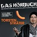 Das Hörbuch - Live: Selbstbeherrschung umständehalber abzugeben Hörbuch von Torsten Sträter Gesprochen von: Torsten Sträter