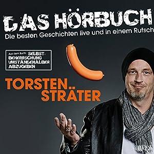 Torsten Sträter - Das Hörbuch - Live: Selbstbeherrschung umständehalber abzugeben