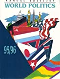 Annual Editions : World Politics, 95-96, , 1561343765