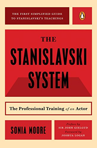 The Stanislavski System: The Professional Training of an Actor; Second Revised Edition (Penguin Handbooks) by Moore, Sonia
