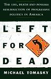 Left for Dead, Michael Tomasky, 1476766940