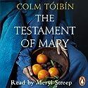 The Testament of Mary Audiobook by Colm Tóibín Narrated by Meryl Streep