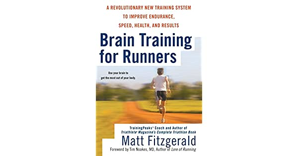 6651457d5f Brain Training for Runners  A Revolutionary New Training System to Improve  Endurance