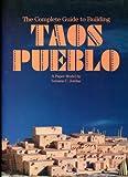 Complete Guide to Building Taos Pueblo, Louann Jourdan, 0890131945