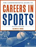 The Comprehensive Guide to Careers in Sports, Glenn M. Wong, 1449602037
