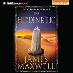 The Hidden Relic: The Evermen Saga, Book 2   James Maxwell