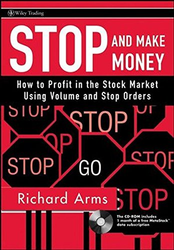 Stop and Make Money: How To Profit in the Stock Market Using Volume and Stop Orders
