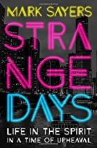 Strange Days: Life in the Spirit in a Time of Upheaval