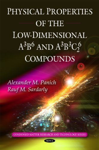 Download Physical Properties of the Low-Dimensional A3B6 and A3B3C62 Compounds (Condensed Matter Research and Technology) by Alexander M. Panich (2010-05-18) PDF