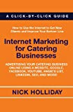Internet Marketing for Catering Businesses, Nick Holliday, 145649497X