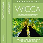 Wicca: The only introduction you'll ever need (Principles of) | Vivianne Crowley