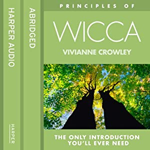 Wicca: The only introduction you'll ever need (Principles of) Hörbuch
