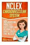 NCLEX: Cardiovascular System: 105 Nur...