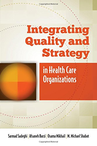 Integrating Quality and Strategy in Health Care Organizations by Brand: