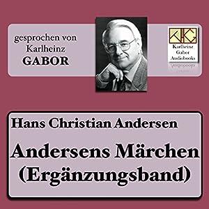 Andersens Märchen (Ergänzungsband) Hörbuch