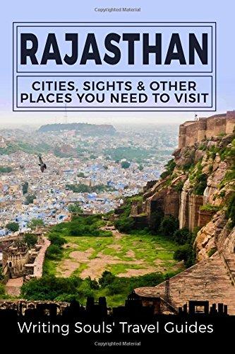 Download Rajasthan: Cities, Sights & Other Places You Need To Visit (India, Mumbai, Delhi, Bengaluru, Hyderabad, Rajasthan, Chennai) (Volume 6) ebook