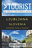 Greater Than a Tourist – Ljubljana Slovenia: 50 Travel Tips from a Local