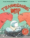 Tyrannosaurus Drip 10th Anniversary Edition