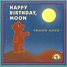 Happy Birthday Moon Audiobook by Frank Asch Narrated by Dan Diggles