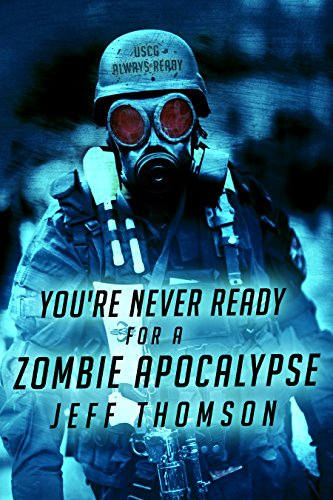 You're Never Ready for a Zombie Apocalypse (Guardians of the Apocalypse Book 1) by [Thomson, Jeff]