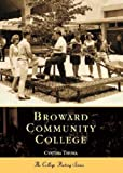 img - for Broward Community College (Campus History) by Cynthia Thuma (2002-10-09) book / textbook / text book
