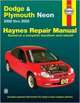 dodge plymouth neon 2000 thru 2005 haynes repair manual larry dodge plymouth neon 2000 thru 2005 haynes repair manual