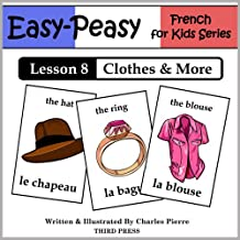 French Lesson 8: Clothes, Shoes, Jewelry & Accessories (Easy-Peasy French For Kids Series)