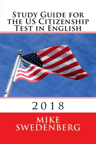 Study Guide for the US Citizenship Test in English: 2018 (Study Guides for the US Citizenship Test)