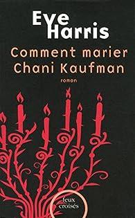 Comment marier Chani Kaufman par Eve Harris