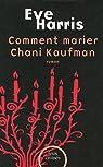 Comment marier Chani Kaufman par Harris