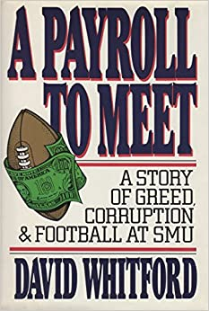 Book A Payroll to Meet: A Story of Greed, Corruption, and Football at Smu